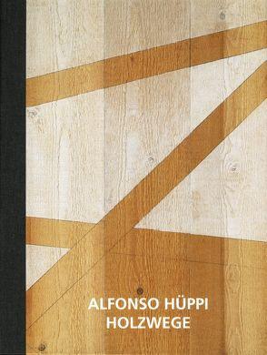Alfonso Hüppi Holzwege von Henze,  Wolfgang, Müller,  Joachim