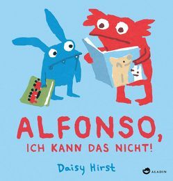 ALFONSO, ICH KANN DAS NICHT! von Birkenstädt,  Sophie, Hirst,  Daisy