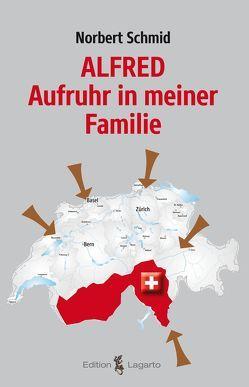 Alfred – Aufruhr in meiner Familie von Schmid,  Norbert