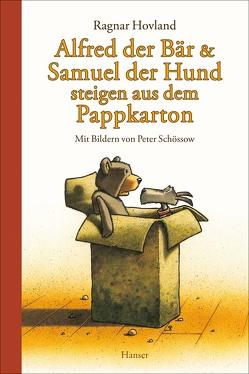 Alfred der Bär und Samuel der Hund steigen aus dem Pappkarton von Haefs,  Gabriele, Hovland,  Ragnar, Schössow,  Peter