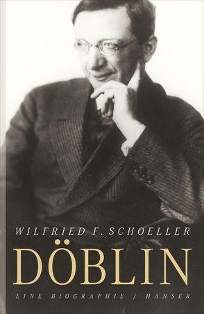 Alfred Döblin von Schoeller,  Wilfried F.