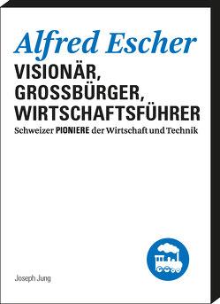 Alfred Escher von Jung,  Joseph