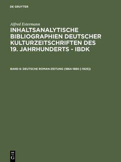 Alfred Estermann: Inhaltsanalytische Bibliographien deutscher Kulturzeitschriften… / Deutsche Roman-Zeitung (1864-1880 [-1925]) von Estermann,  Alfred