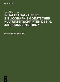Alfred Estermann: Inhaltsanalytische Bibliographien deutscher Kulturzeitschriften… / Gesamtregister von Estermann,  Alfred