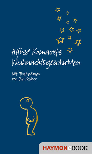 Alfred Komareks Weihnachtsgeschichten von Kellner,  Eva, Komarek,  Alfred