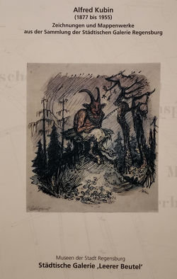 Alfred Kubin –  Zeichnungen und Mappenwerke aus der Sammlung der Städtischen Galerie Regensburg von Schneidler,  Herbert, Timm,  Werner