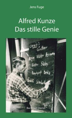 Alfred Kunze – Das stille Genie von Fuge,  Jens