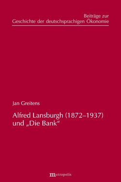 """Alfred Lansburgh (1872–1937) und """"Die Bank"""" von Greitens,  Jan"""