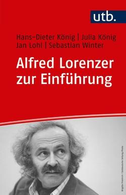 Alfred Lorenzer zur Einführung von König,  Hans-Dieter, König,  Julia, Lohl,  Jan, Winter,  Sebastian