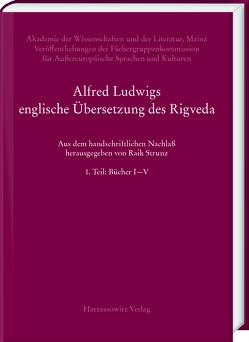 Alfred Ludwigs englische Übersetzung des Rigveda (1886-1893) von Raik,  Strunz, Walter,  Slaje