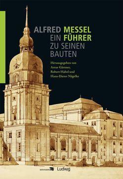 Alfred Messel (1853-1909) – Ein Führer zu seinen Bauten von Gärtner,  Artur, Habel,  Robert, Nägelke,  Hans-Dieter