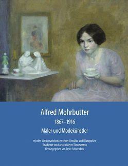 Alfred Mohrbutter 1867–1916 von Meyer-Tönnesmann,  Carsten, Schwenkow,  Peter