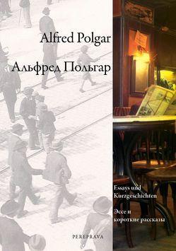 Alfred Polgar, Essays und Kurzgeschichten von Berman ,  Irina, Polgar,  Alfred