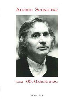 Alfred Schnittke zum 60. Geburtstag von Duffek,  Hans U, Köchel,  Jürgen, Peters,  Helmut