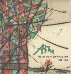 Alfred Traugott Mörstedt Werkverzeichnis der Druckgraphik 1965 – 2005