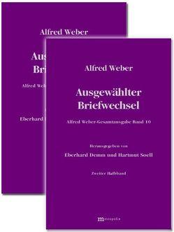 Alfred Weber Gesamtausgabe / Ausgewählter Briefwechsel von Bräu,  Richard, Demm,  Eberhard, Nutzinger,  Hans G, Soell,  Hartmut, Weber,  Alfred, Witzenmann,  Walter