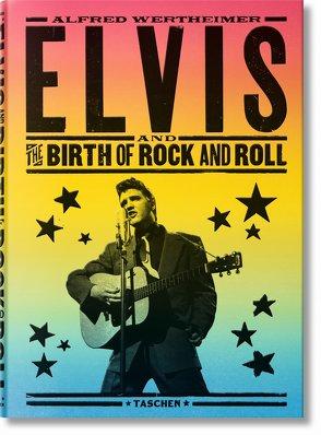 Alfred Wertheimer. Elvis and the Birth of Rock and Roll von Wertheimer,  Alfred