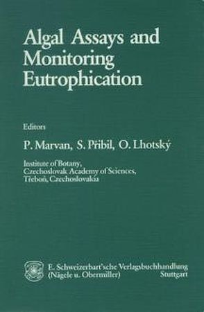 Algal Assays and Monitoring Eutrophication von Lhotsky,  O, Marvan,  P, Pribil,  S