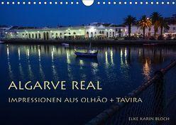 Algarve real – Impressionen aus Olhão und Tavira (Wandkalender 2019 DIN A4 quer) von Karin Bloch,  Elke