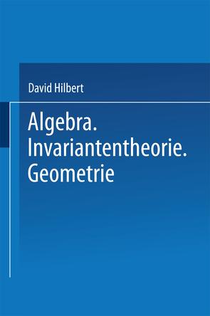 Algebra · Invariantentheorie · Geometrie von Hilbert,  David