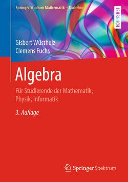 Algebra von Fuchs,  Clemens, Wüstholz,  Gisbert