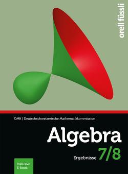 Algebra 7/8 Ergebnisse von Gehrer,  Cornelia, Stahel,  Andreas, Stocker,  Hansjürg, Weibel,  Reto