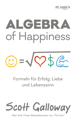 Algebra of Happiness von Galloway,  Scott, Seedorf,  Philipp