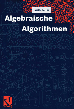 Algebraische Algorithmen von Pethö,  Attila, Pohst,  Michael