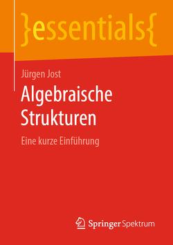 Algebraische Strukturen von Jost,  Jürgen