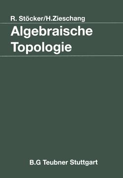 Algebraische Topologie von Stöcker,  Ralph, Zieschang,  Heiner