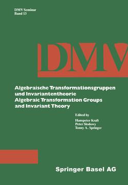 Algebraische Transformationsgruppen und Invariantentheorie Algebraic Transformation Groups and Invariant Theory von Kraft, Slodowy, Springer