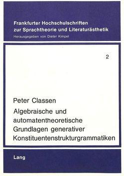Algebraische und automatentheoretische Grundlagen generativer Konstituentenstrukturgrammatiken von Classen,  Peter