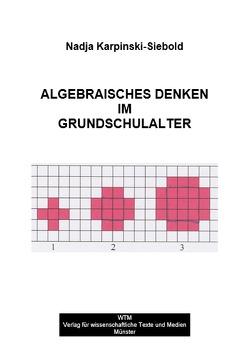 Algebraisches Denken im Grundschulalter von Karpinski-Siebold,  Nadja