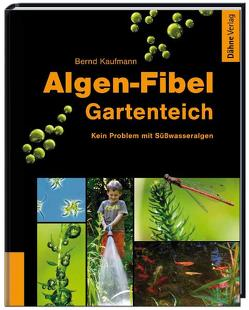 Algen-Fibel Gartenteich von Kaufmann,  Bernd