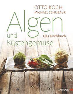 Algen und Küstengemüse von Koch,  Otto, Schubaur,  Michael