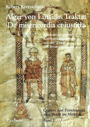 "Alger von Lüttichs Traktat ""De misericordia et iustitia"" von Kottje,  Raymund, Kretzschmar,  Robert, Mordek,  Hubert"