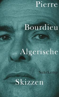 Algerische Skizzen von Bourdieu,  Pierre, Pfeuffer,  Andreas, Russer,  Achim, Schwibs,  Bernd
