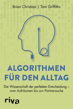 Algorithmen für den Alltag von Christian,  Brian, Griffiths,  Tom