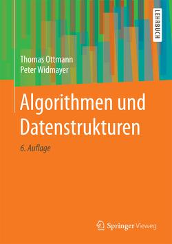 Algorithmen und Datenstrukturen von Ottmann,  Thomas, Widmayer,  Peter