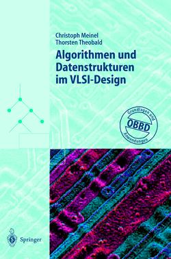 Algorithmen und Datenstrukturen im VLSI-Design von Meinel,  Christoph, Theobald,  Thorsten