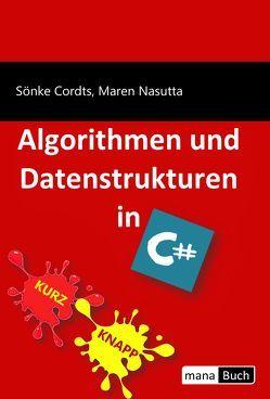 Algorithmen und Datenstrukturen in C# von Cordts,  Sönke, Nasutta,  Maren