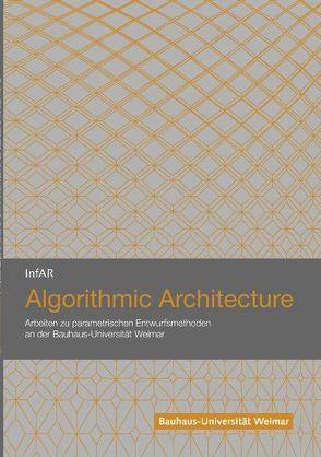 Algorithmic Architecture von Geddert,  Florian, König,  Reinhard