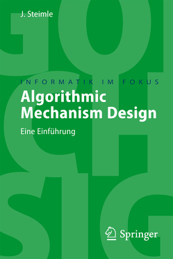 Algorithmic Mechanism Design von Steimle,  Jürgen