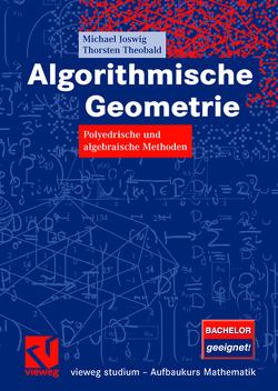 Algorithmische Geometrie von Joswig,  Michael, Theobald,  Thorsten