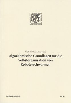 Algorithmische Grundlagen für die Selbstorganisation von Roboterschwärmen von Haneklaus,  Birgitt, Meyer auf der Heide,  Friedhelm