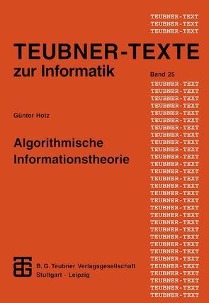 Algorithmische Informationstheorie von Hotz,  Günther