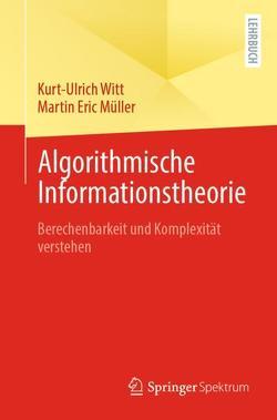 Algorithmische Informationstheorie von Müller,  Martin Eric, Witt,  Kurt-Ulrich