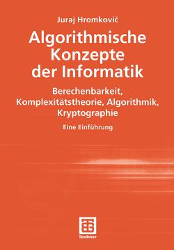 Algorithmische Konzepte der Informatik von Hromkovic,  Juraj