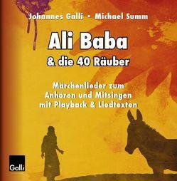 Ali Baba & die 40 Räuber von Galli,  Johannes, Summ,  Michael