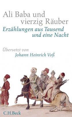 Ali Baba und vierzig Räuber von Galland,  Antoine, Voß,  Johann Heinrich, Wieckenberg,  Ernst Peter